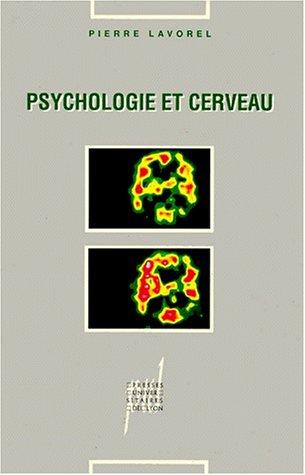 PSYCHOLOGIE ET CERVEAU. Prolégomènes à une étude des calculs mentaux par Pierre Lavorel