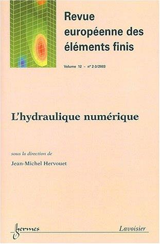 Revue européenne des éléments finis, N° 2-3/2003 Volume 1 : L'hydraulique numérique par Jean-Michel Hervouet