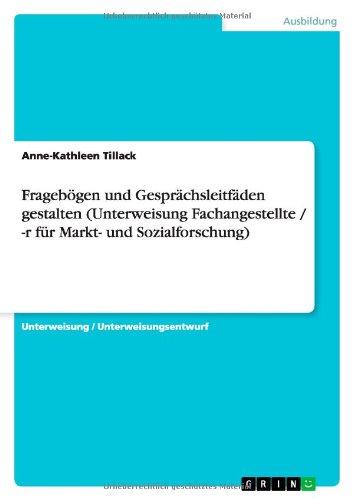 Fragebögen und Gesprächsleitfäden gestalten (Unterweisung Fachangestellte / -r für Markt- und Sozialforschung)