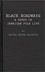 Black Roadways: Study of Jamaican Folk Life