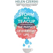 Storm in a Teacup: The Physics of Everyday Life