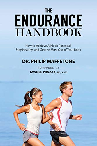 The Endurance Handbook: How to Achieve Athletic Potential, Stay Healthy, and Get the Most Out of Your Body (English Edition)