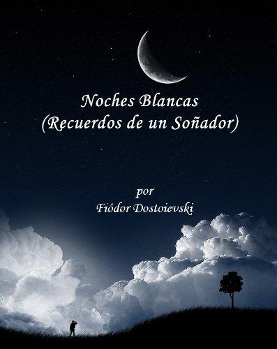 Noches Blancas (Recuerdos de un sonador) por Fiódor  Dostoievski