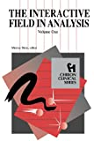 The Interactive Field in Analysis (Chiron Clinical Series): 1
