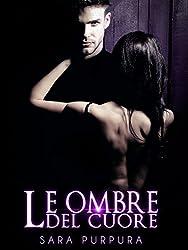 Le ombre del cuore (Trilogia Buio & Luce Vol. 3) (Italian Edition)
