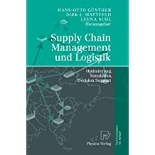Supply Chain Management und Logistik: Optimierung, Simulation, Decision Support (German Edition)