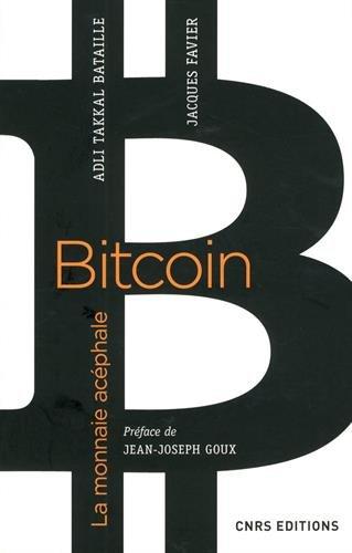 Bitcoin, la monnaie acphale
