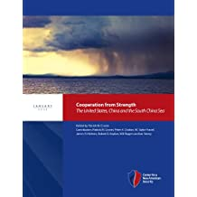 Cooperation from Strength: The United States, China and the South China Sea (English Edition)