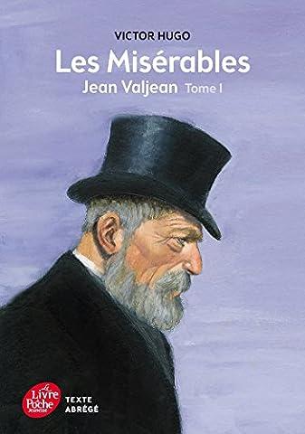 Jean Valjean - Les misérables - Tome 1 - Jean