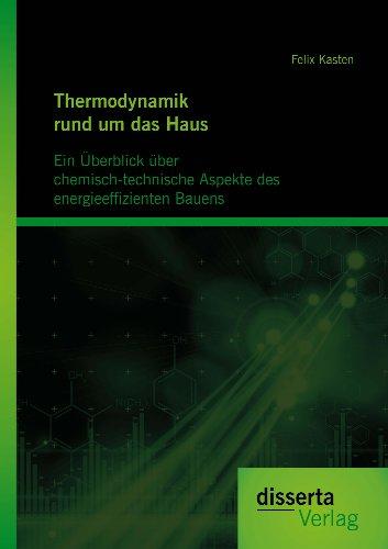 Thermodynamik rund um das Haus: Ein Überblick über chemisch-technische Aspekte des energieeffizienten Bauens -