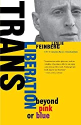 Trans Liberation: Beyond Pink or Blue by Leslie Feinberg (1999-10-10)