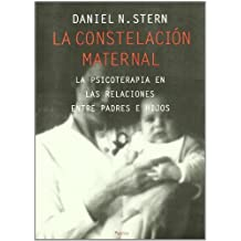 La constelacion maternal / The Constellation Maternal (Spanish Edition) by Daniel N. Stern (1997-03-20)