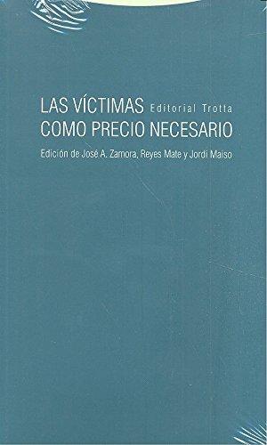 Las Víctimas Como Precio Necesario (Estructuras y procesos. Filosofía)