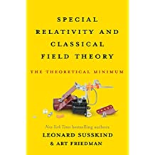 Special Relativity and Classical Field Theory: The Theoretical Minimum (English Edition)