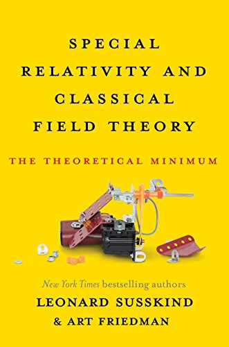 Special Relativity and Classical Field Theory: The Theoretical Minimum (English Edition) por Leonard Susskind