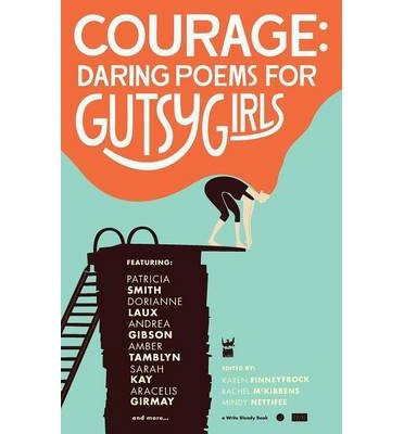[(Courage: Daring Poems for Gutsy Girls)] [Author: Karen Finneyfrock] published on (March, 2014)