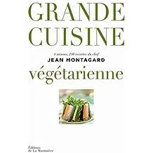 Grande cuisine vegetarienne (French Edition) by Jean Montagard (2013-10-17)