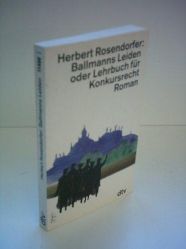 Herbert Rosendorfer: Ballmanns Leiden - Oder Lehrbuch für Konkursrecht
