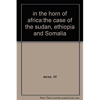 in the horn of africa:the case of the sudan, ethiopia and Somalia