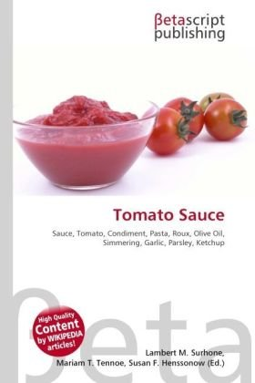 Tomato Sauce: Sauce, Tomato, Condiment, Pasta, Roux, Olive Oil, Simmering, Garlic, Parsley, Ketchup