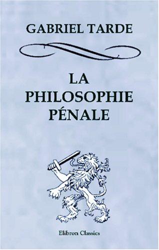 La philosophie pénale par Gabriel Tarde