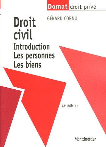 Droit civil : Introduction, Les personnes, Les biens par Gérard Cornu