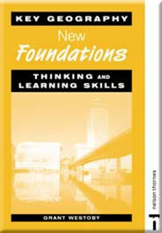 Key Geography: New Foundations - Thinking and Learning Skills (Key Geography for Key Stage 3)