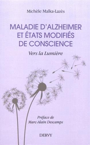 Maladie d'alzheimer et états modifiés de l conscience par Michèle Malka-Lazès
