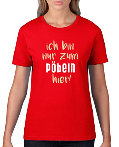 Comedy Shirts - Ich bin nur zum pöbeln Hier! - Damen T-Shirt - Rot/Beige-Weiss Gr. L -