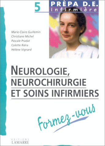 Neurologie, neurochirurgie et soins infirmiers