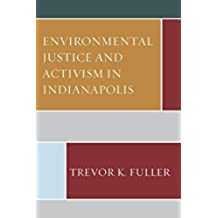 Environmental Justice and Activism in Indianapolis (English Edition)