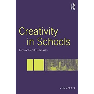 Creativity in Schools: Tensions and Dilemmas by Anna Craft (Editor) ?€? Visit Amazon's Anna Craft Page search results for this author Anna Craft (Editor) (25-Aug-2005) Paperback