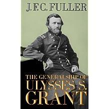The Generalship Of Ulysses S. Grant