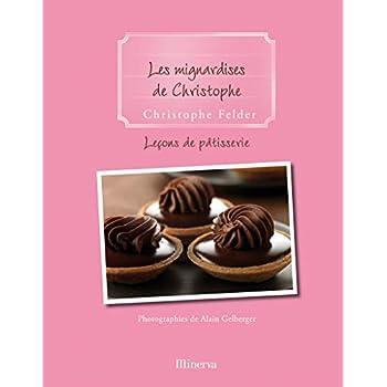 Les Mignardises de Christophe. Leçon de pâtisserie n°9