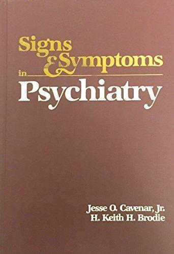 Signs and Symptoms in Psychiatry by Jr. Jesse O Cavenar (1983-01-01)