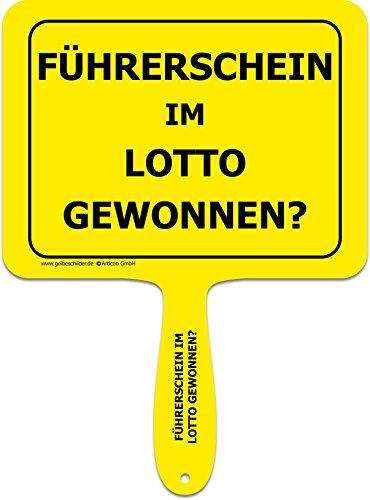 'Führerschein im Lotto gewonnen?' - Lustiges gelbes Kunststoffschild mit Griff - GELBE SCHILDER - DAS ORIGINAL