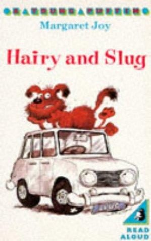 Hairy and Slug