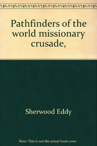 Pathfinders of the world missionary crusade, (Essay index reprint series)