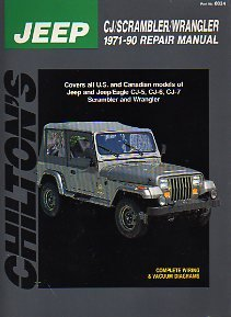 Chilton's Jeep Cj/Scrambler/Wrangler 1971-90 Repair Manual: Covers All U.S. and Canadian Models of Jeep and Jeep/Eagle Cj5, Cj-6, Cj-7 Scrambler and Wrangler (Chilton's Total Car Care Repair Manual)