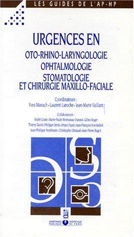 Urgences en oto-rhino-laryngologie, ophtalmologie, stomatologie et chirurgie maxillo-faciale