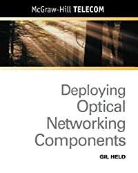 Deploying Optical Networking Components (McGraw-Hill Telecom) by Gilbert Held (2001-06-15)