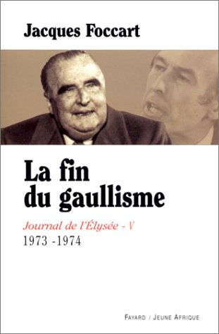 Journal de l'Elysee, tome 5 : La fin du gaullisme, 1973-1974