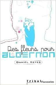 Des fleurs pour Algernon: Amazon.fr: Daniel Keyes: Livres