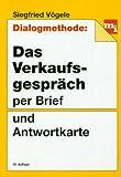 Dialogmethode. Das Verkaufsgespräch per Brief und Antwortkarte