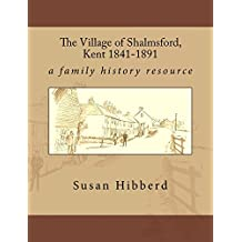 The Village of Shalmsford, Kent 1841-1891