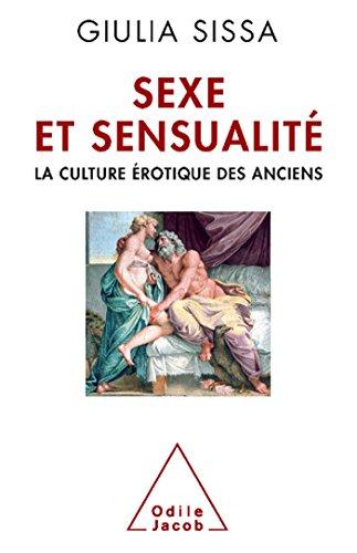 Sexe et sensualité : La culture érotique des Anciens par Giulia Sissa