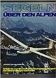 Segeln über den Alpen.