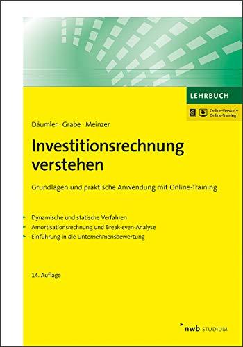 Investitionsrechnung verstehen: Grundlagen und praktische Anwendung mit Online-Training (NWB Studium Betriebswirtschaft)