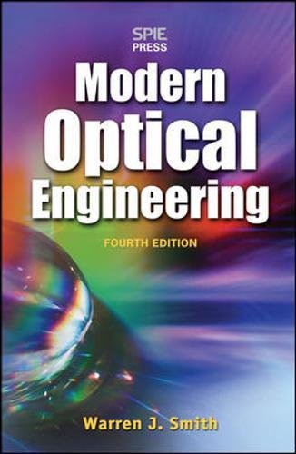 Modern Optical Engineering, 4th Ed.: The Design of Optical Systems