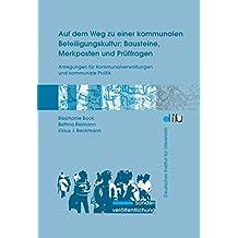 Auf dem Weg zu einer kommunalen Beteiligungskultur: Bausteine, Merkposten und Prüffragen: Anregungen für Kommunalverwaltungen und kommunale Politik